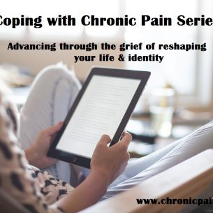 Coping with Chronic Pain Series: Advancing Through the Grief of Reshaping your Life and Identity. (Wexford)